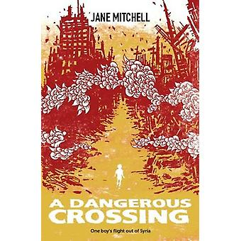 A Dangerous Crossing by Jane Mitchell - 9781910411582 Book