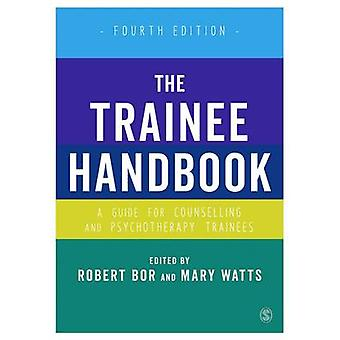 The Trainee Handbook - A Guide for Counselling & Psychotherapy Trainee