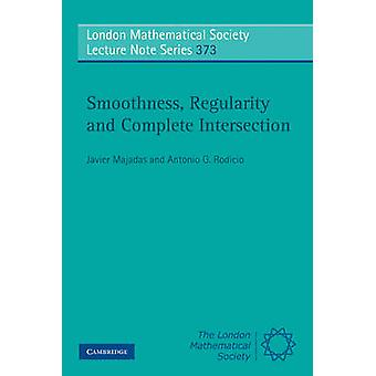 Smoothness - Regularity - and Complete Intersection by Javier Majadas
