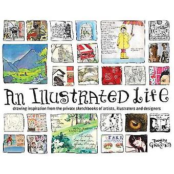 Illustrated Life - Drawing Inspiration from the Private Sketchbooks of