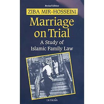 Ehe auf dem Prüfstand - A Studie der islamischen Familienrecht (2. überarbeitete Auflage