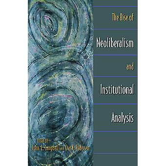 The Rise of Neoliberalism and Institutional Analysis by John L. Campb