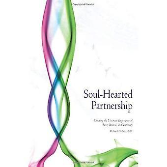 Ziel-Hearted partnerschap: Creëren van de ultieme ervaring van liefde, passie & intimiteit (Dating relaties leven)