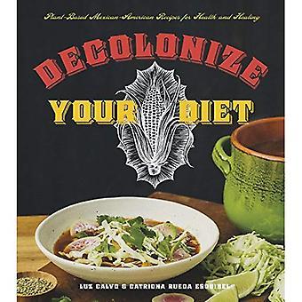 Dekolonisera din kost: Växtbaserad mexikanska recept för hälsa och helande