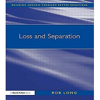 Loss and Separation (Building Success Through Better Behaviour) (Building Success Through Better Behaviour)