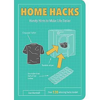 Hacks maison: Quelques conseils pour rendre la vie plus facile