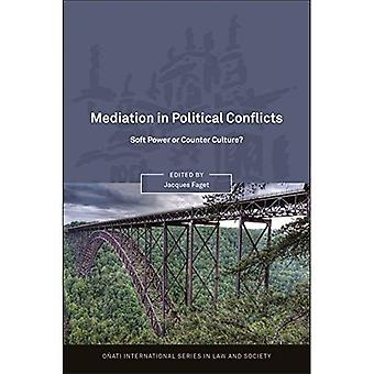Mediation in Political Conflicts: Soft Power or Counter Culture?