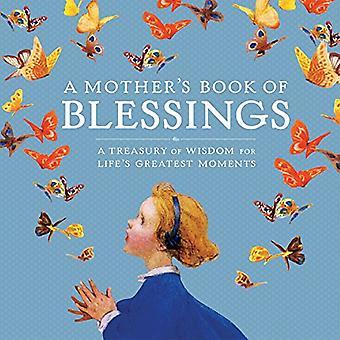 Een Moederdag boek van zegeningen: een schatkamer van wijsheid voor de grootste momenten van het leven