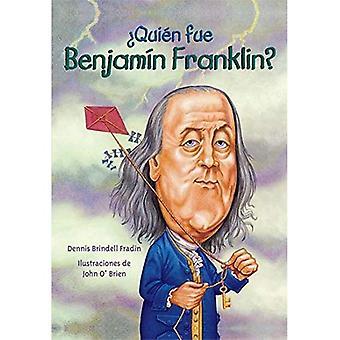 Quien Fue Benjamin Franklin? (Quien Fue? / Who Was?)