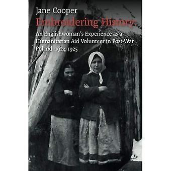 Borduring geschiedenis: Van een Engelse ervaring als een humanitaire hulp vrijwilligers in naoorlogse Polen, 1924-1925