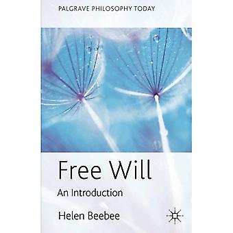 Free Will: An Introduction (Palgrave Philosophy Today)