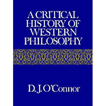 A Critical History of Western Philosophy by OConnor & Daniel John