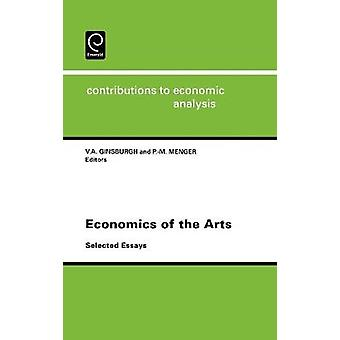 Economics of the Arts Selected Essays Contributions to Economic Analysis S. by Ginsburgh & V. a.