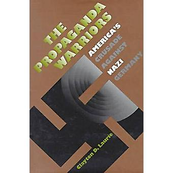Propaganda Warriors by Laurie & Clayton D.