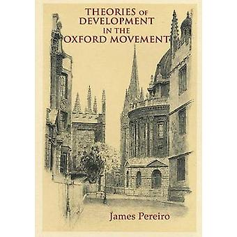 Theories of Development in the Oxford Movement by Pereiro & James