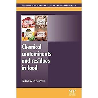 Kemiska föroreningar och restsubstanser i livsmedel av Schrenk & Dieter