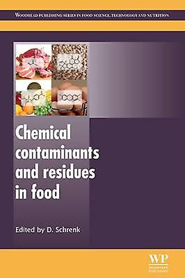 Chemical Contaminants and Residues in Food by Schrenk & Dieter