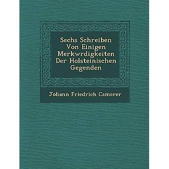 Sechs Schreiben Von Einigen Merkwrdigkeiten Der Holsteinischen Gegenden da Camerer & Johann Friedrich