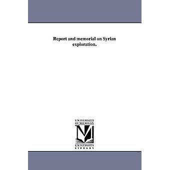 Rapporten og memorial på syriske leting. av amerikanske geografiske samfunnet av New y