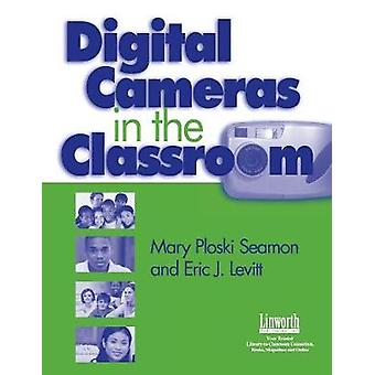 Digital Cameras in the Classroom by Seamon & Mary