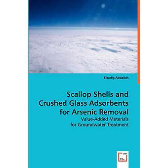 Kampa simpukka kuoret ja murskattu lasi Adsorbents ja arsenic poistaminen Abdallah & Elsadig