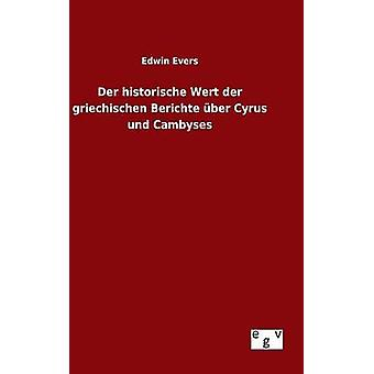 Der historische Wert der griechischen Berichte ber Cyrus und Cambyses por Evers & Edwin