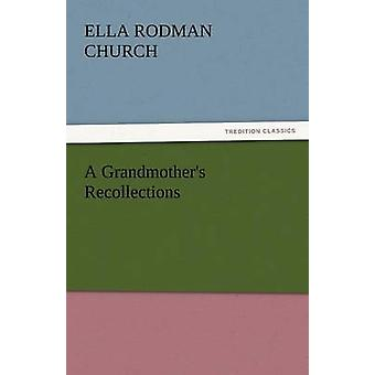 A Grandmothers Recollections by Church & Ella Rodman