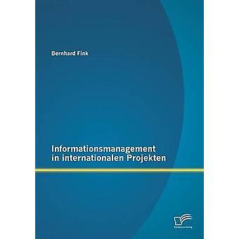 Informationsmanagement i internationalen Projekten av Fink & Bernhard