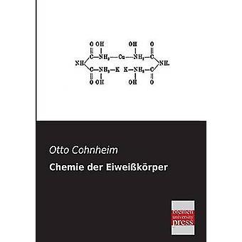 Chemie Der Eiweisskorper by Cohnheim & Otto