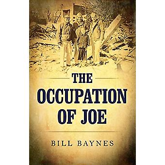 Occupation of Joe - The by Occupation of Joe - The - 9781785358227 Bo