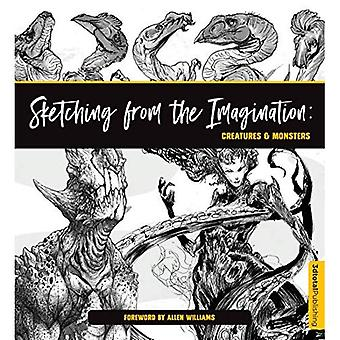 Sketching from the Imagination: Creatures & Monsters (Sketching from the Imagination)