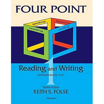 Four Point Reading-Writing 1 - Intermediate by Keith S. Folse - 978047