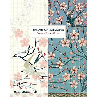 The Art of Wallpaper - Colour * Draw * Create by Victoria and Albert M