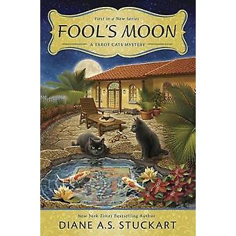 Fool's Moon - The Tarot Cats Mystery Series - Book 1 by Fool's Moon - Th