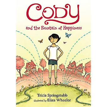 Cody and the Fountain of Happiness by Tricia Springstubb - Eliza Whee