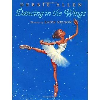 Dancing in the Wings by Debbie Allen - Toby Sherry - Kadir Nelson - 9