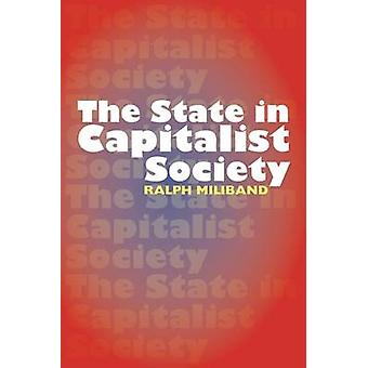 The State in Capitalist Society by Ralph Miliband - 9780850366884 Book