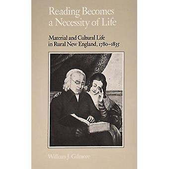 Reading Becomes Necessity - Material Cultural Life by William J Gilmor