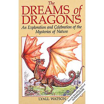 The Dreams of Dragons - An Exploration and Celebration of the Mysterie