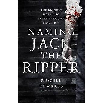 Naming Jack the Ripper by Russell Edwards - 9781493011902 Book