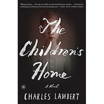The Children's Home by Charles Lambert - 9781501117404 Book