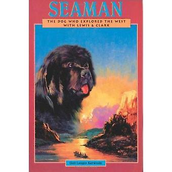 Seaman - The Dog Who Explored the West with Lewis & Clark by Gail Lang