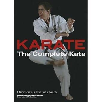 Karate - the Complete Kata by Richard Berger - Hirokazu Kanazawa - 978