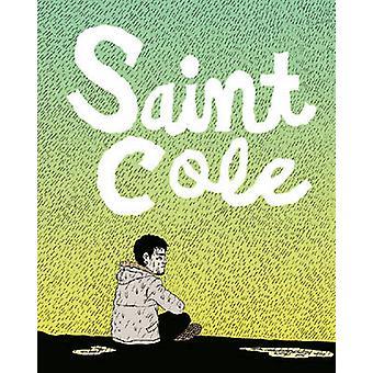 Saint Cole by Noah Van Sciver - 9781606998175 Book
