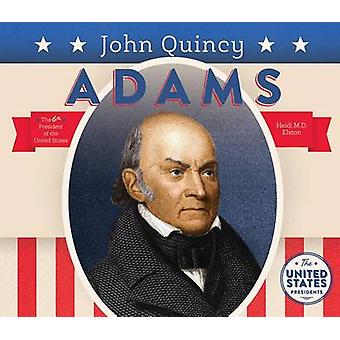 John Quincy Adams by Heidi M D Elston - 9781680780826 Book
