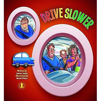 Drive Slower by James Locke - 9781776500376 Book