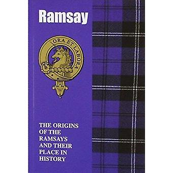 Ramsay - The Origins of the Ramsays and Their Place in History by Iain