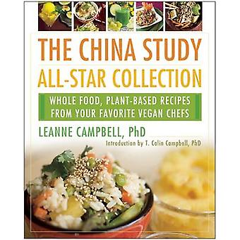The China Study All-Star Collection - Whole Food - Plant-Based Recipes
