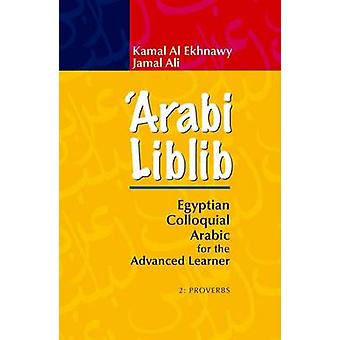 Arabi Liblib - Egyptian Colloquial Arabic for the Advanced Learner - 2