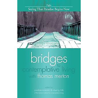 Bridges to Contemplative Living with Thomas Merton - v. 8 - Seeing That